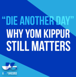 Why Yom Kippur Still Matters