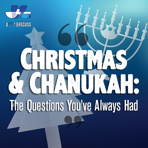 Christmas and Chanukah: The Questions You've Always Had